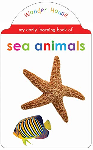 My early learning book of Sea Animals : Attractive Shape Board Books For...