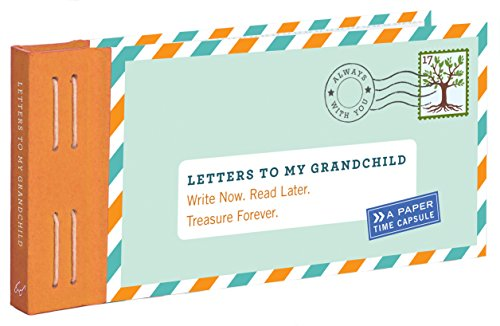 Letters to My Grandchild: Write Now. Read Later. Treasure Forever. (New...