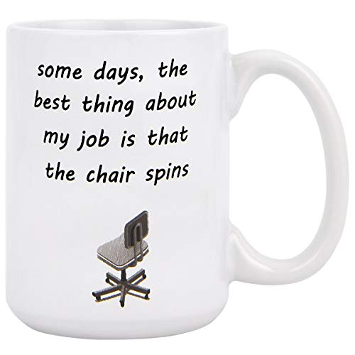 Funny Coffee Mugs Boos Mugs Some Days The Best Thing About My Job Is That...