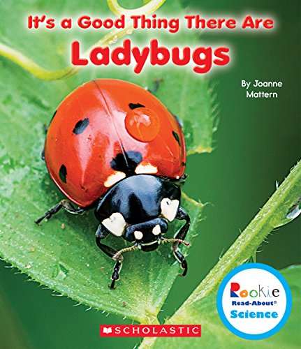 It's a Good Thing There Are Ladybugs (Rookie Read-About Science: It's a...