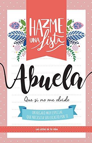 Hazme una lista abuela: Las listas de tu vida (Spanish Edition)