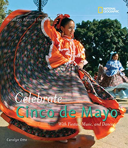 Holidays Around the World: Celebrate Cinco de Mayo: with Fiestas, Music,...