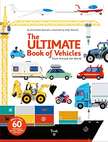 The Ultimate Book of Vehicles: From Around the World (Ultimate Book, 1)