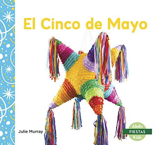 El Cinco de Mayo (Fiestas) (Spanish Edition)