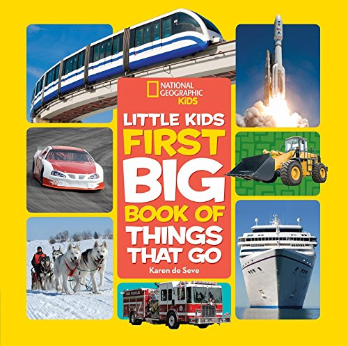 National Geographic Little Kids First Big Book of Things That Go (National...