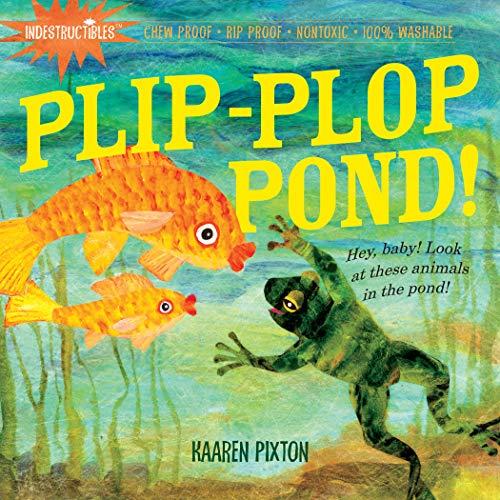 Indestructibles: Plip-Plop Pond!: Chew Proof · Rip Proof · Nontoxic ·...