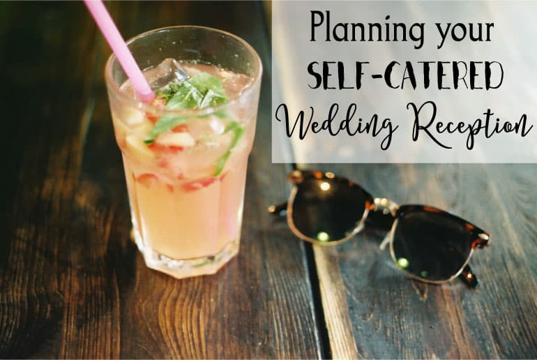 Planning Your DIY Self Catered Wedding Reception