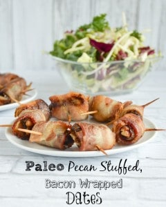 Paleo Pecan Stuffed, Bacon Wrapped Dates