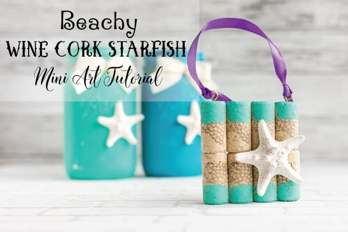 Wine Cork Starfish Mini Art Tutorial