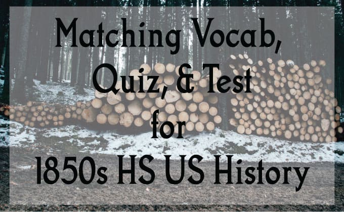 Vocab, quiz, and test for US History 1850s