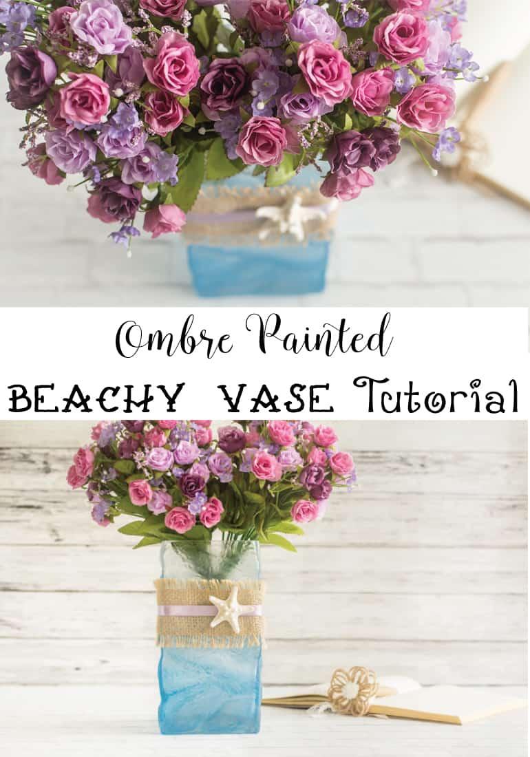Ombre Painted Beachy Vase Vase Tutorial –