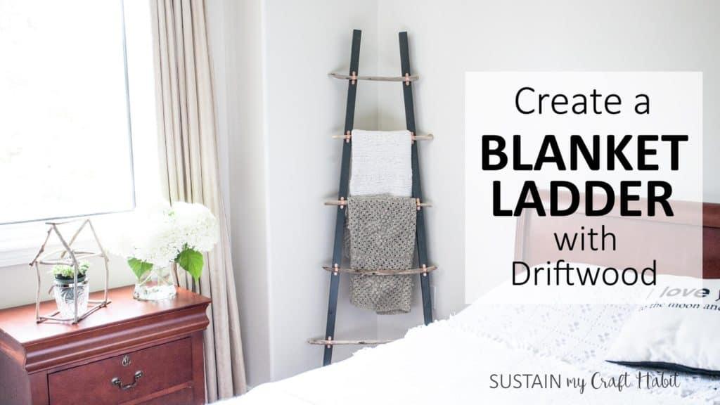 driftwood craft - driftwood blanket ladder