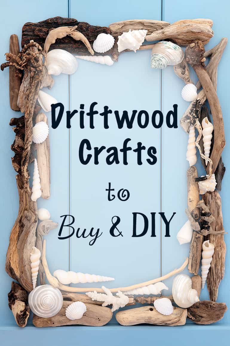 Driftwood crafts to buy and diy for summer the artisan life for How to work with driftwood