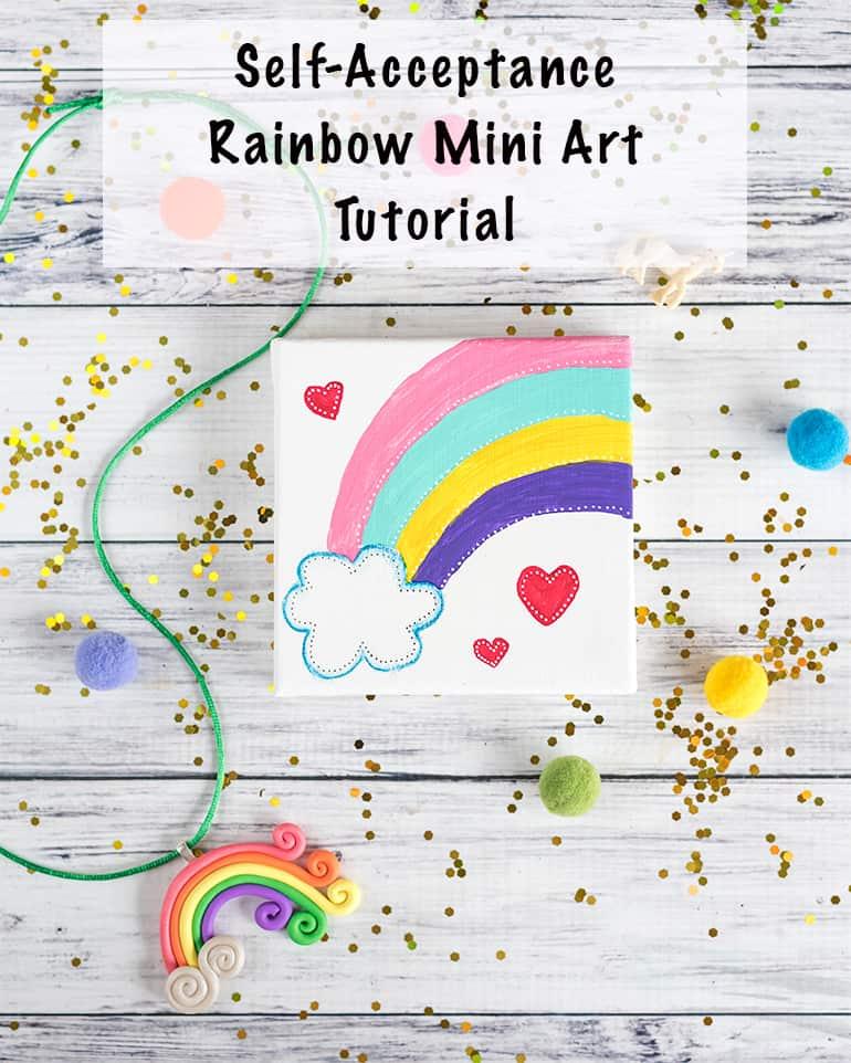 self-acceptance rainbow mini art tutorial