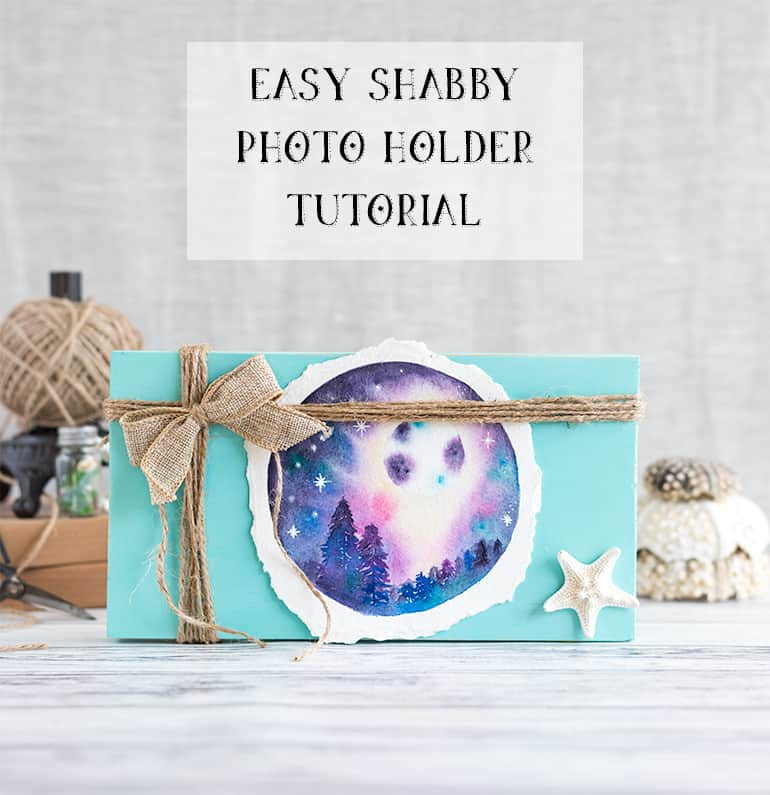 Easy Shabby Photo Holder Tutorial