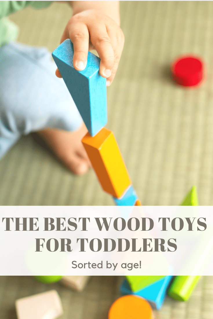 the best wood toys for toddlers sorted by age