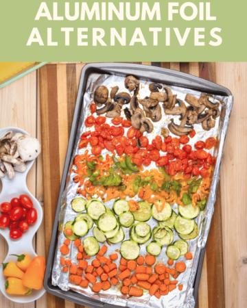 Eco-friendly aluminum foil alternatives to help you go zero waste