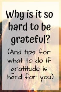 Why is it so hard to be grateful?