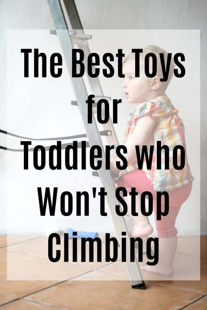 The best toys for toddlers who won't stop climbing