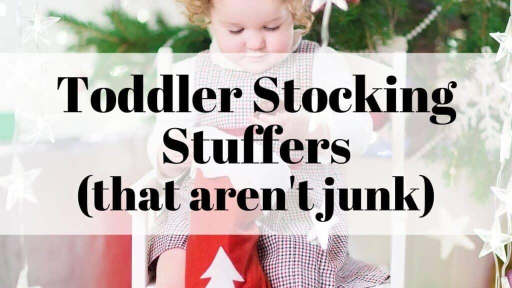 toddler stocking stuffers that aren't junk