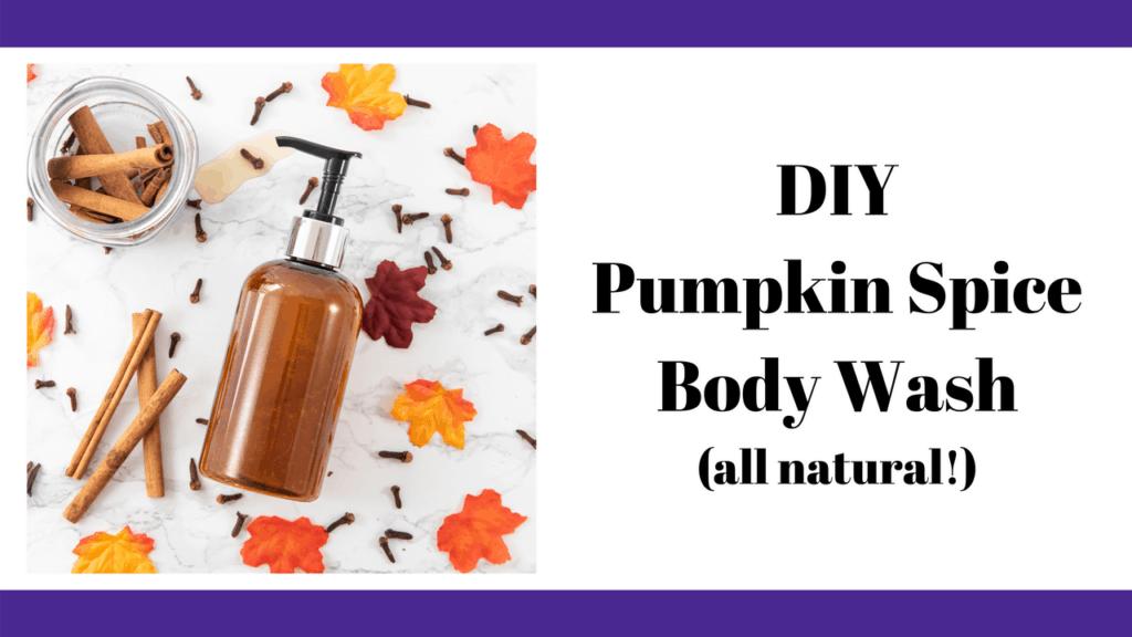 DIY pumpkin pie spice body wash