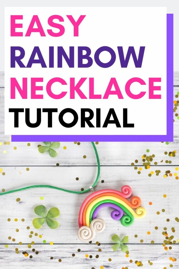 """Text """"easy rainbow necklace tutorial"""" with a picture of a rainbow necklace made from polymer clay. The necklace is on a white wood background with gold glitter."""