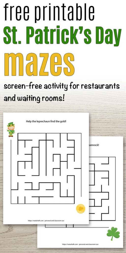 """text """"free printable St. Patrick's Day mazes - screen-free activity for restaurants and waiting rooms!"""" with a preview of two easy St. Patrick's Day maze printables for kids"""