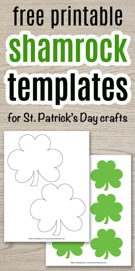 """text """"free printable shamrock templates for St. Patrick's Day crafts"""" on a wood background with a preview of two printable shamrock templates. One template printable features green shamrocks and the other has black shamrock outlines."""