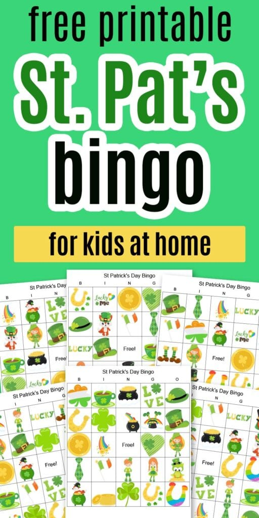 """text """"free printable St. Pat's bingo for kids at home"""" on a green background with a preview of six printable bingo boards with St. Patrick's day cartoon images"""