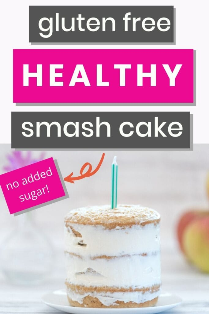 """text """"gluten free healthy smash cake - no added sugar!"""" with a picture of a smash cake with one birthday candle"""