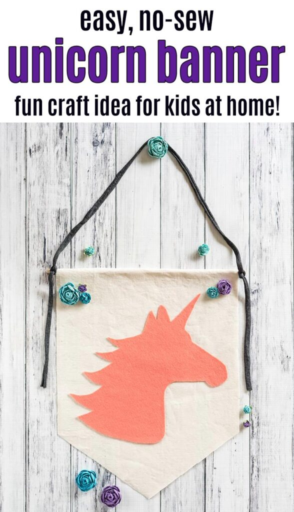 """text """"easy, no-sew unicorn banner - fun craft idea for kids at home!"""" with a picture of a unicorn banner made from felt and canvas on a white background."""