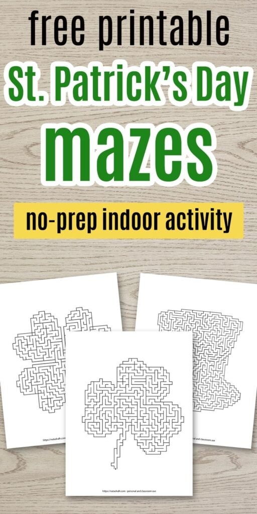 """Text """"free printable St. Patrick's Day mazes - no-prep indoor activity"""" with a preview of three difficult mazes on a wood background"""