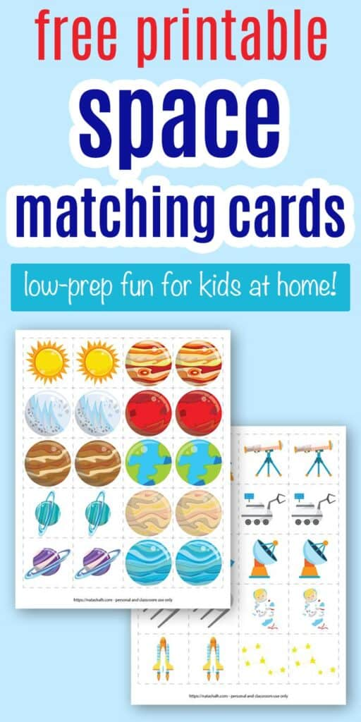 """text """"free printable space matching cards - low-prep fun for kids at home!"""" on a blue blue background with a preview of two printable space themed matching card games. Both games feature 10 pairs of cartoon space images to match."""