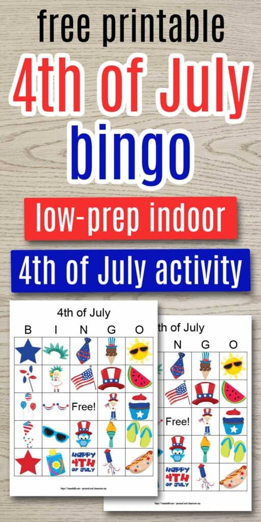 """Text """"free printable fourth of July bingo - low-prep indoor activity"""" on a wood background with a preview of two printable patriotic bingo boards featuring cartoon images"""