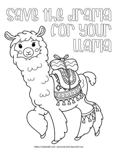"""Text """"save the drama for your llama"""" in bubble letters above a cute llama to color. The llama is waring a blanket with tassels with a package tied on top. The llama has wraps around both back legs with tassels on them."""