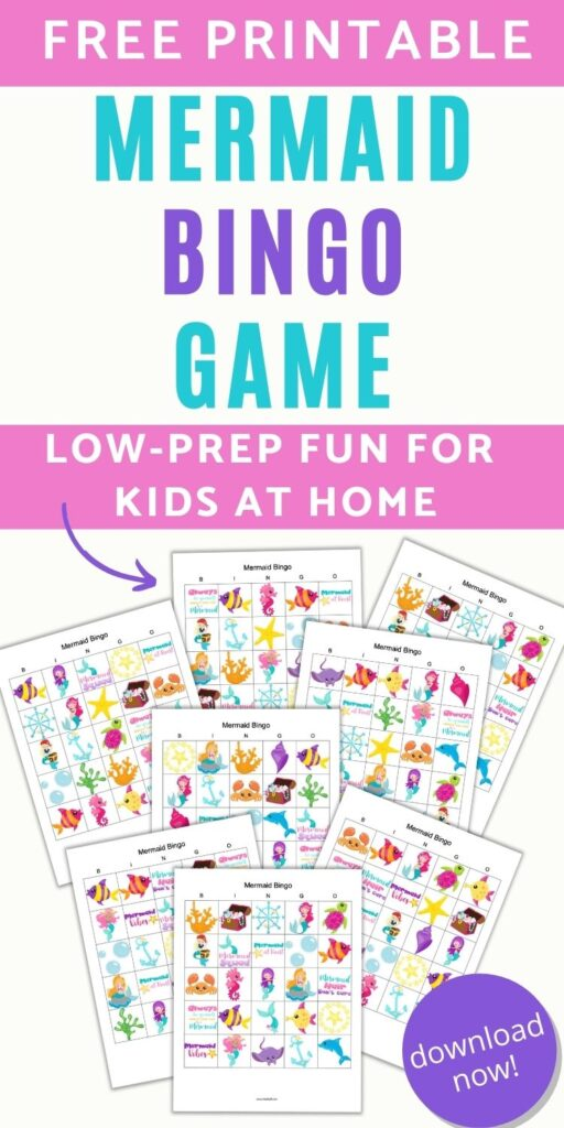 """text """"free printable mermaid bingo game - low-prep fun for kids at home"""" with a preview of 8 printable mermaid bingo games with cartoon mermaids, fish, seahorses, bubbles, and crabs."""