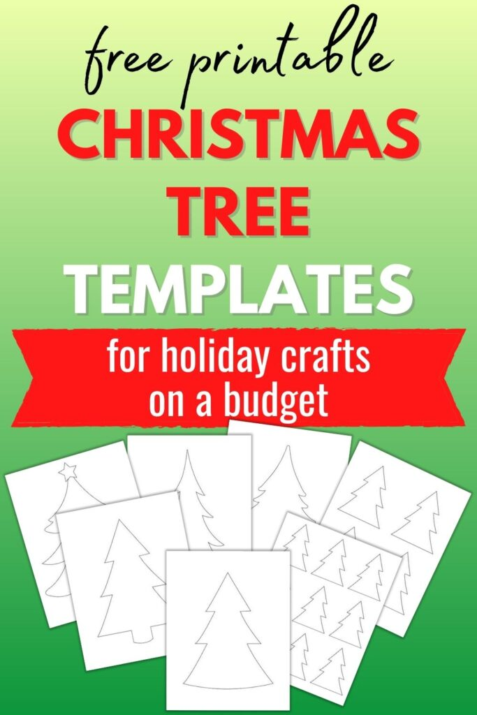 """text """"free printable Christmas tree templates for holiday crafts on a budget"""" on a green background. Below are 7 printable Christmas tree outline previews including large simple Christmas tree silhouettes, one page with 9 small Christmas tree shapes, and one page with 4 medium Christmas trees on one page"""