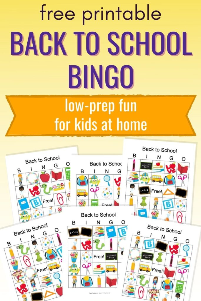 "text ""free printable back to school bingo - low prep fun for kids at home"" on a yellow background with a preview of six printable bingo boards featuring cartoon back to school images"