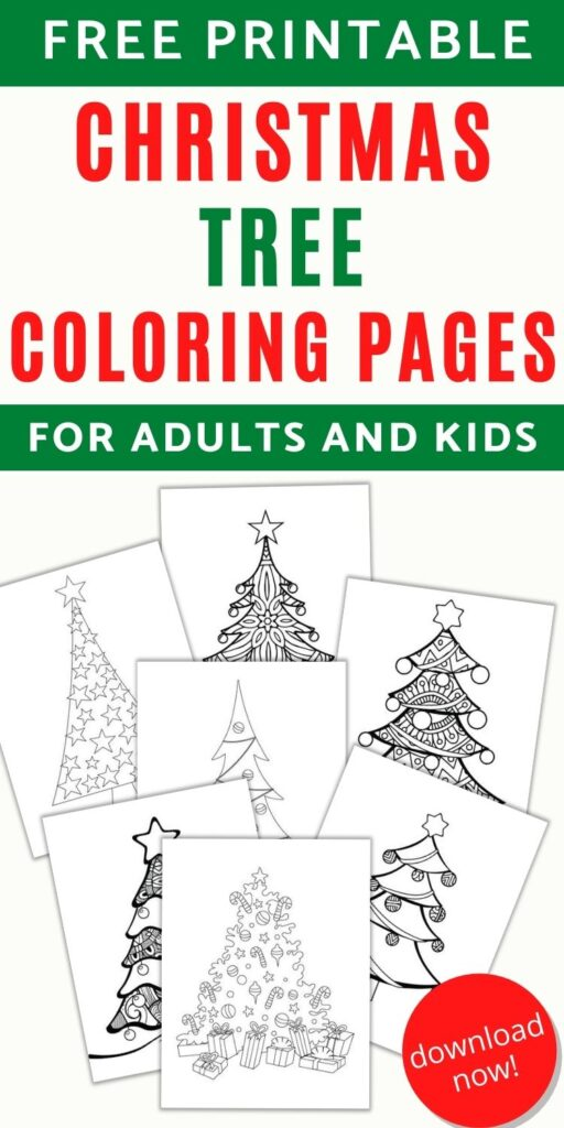 """text """"free printable Christmas tree coloring pages for adults and kids"""" with a preview of 7 Christmas tree coloring sheets"""