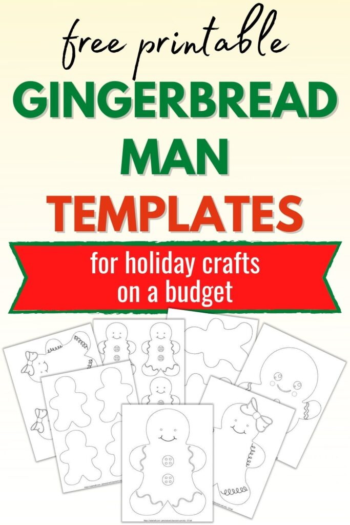 """text """"free printable gingerbread man templates for holiday crafts on a budget."""" Below the text are 7 printable gingerbread man and gingerbread girl templates on a red background. Patterns include large ginger boys and girls and blank gingerbread man templates that are two to a page and four to a page."""