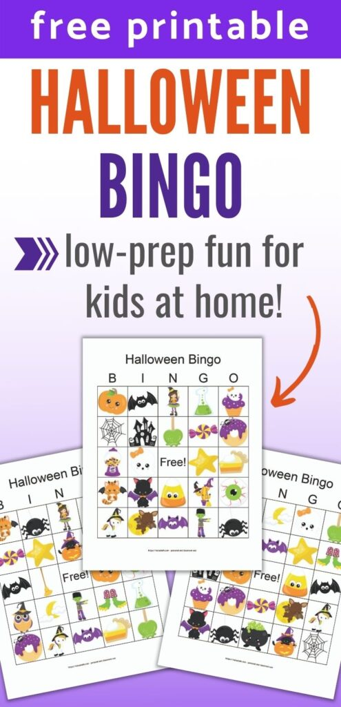 """text """"free printable Halloween bingo - low-prep fun for kids at home!"""" below the text is a preview image of three printable Halloween bingo cards with kawaii halloween images on a purple background."""