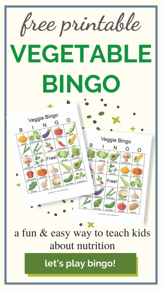 "text ""free printable vegetable bingo"" Below are green dots and plus signs with an overlay of two printable vegetable bingo cards. Below the previews is the text ""a fun & easy way to teach kids about nutrition - let's play bingo!"""