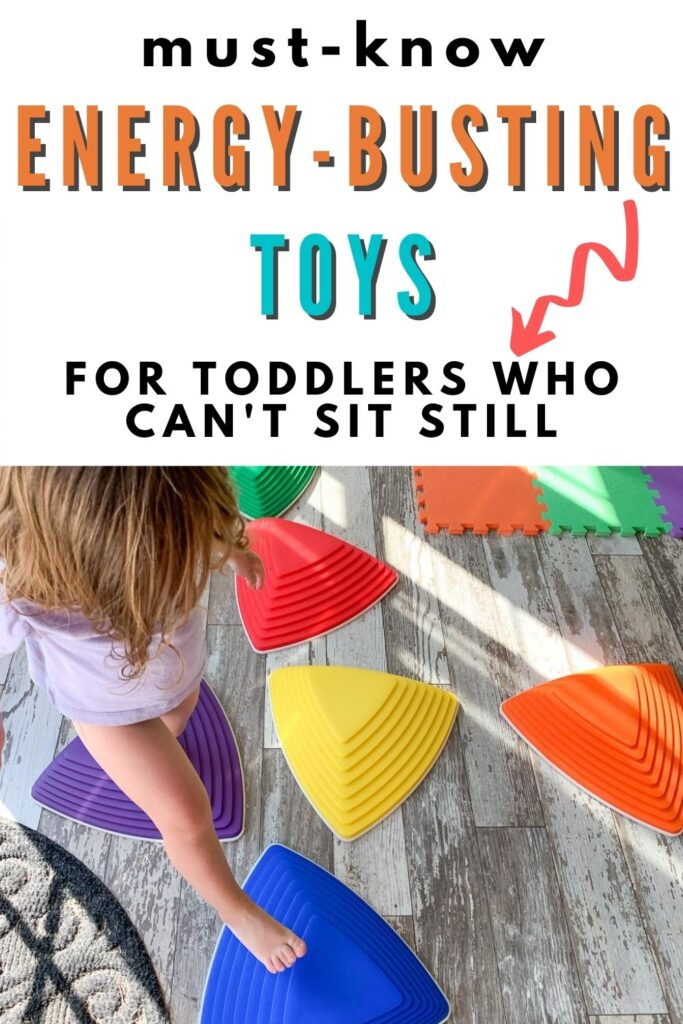"""text """"must-know energy-busting toys for toddler's who can't sit still."""" Below the text is a top down image of a girl in a purple shirt using plastic stepping stones on a white vinyl plank floor."""