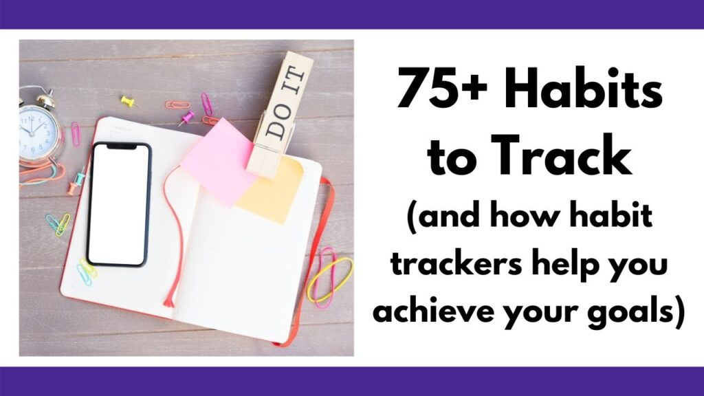 """on the right is an open blank notebook with a large clip that reads """"DO IT"""" and a phone. There are push pins and paperclips on the desk around the notebook and an old fashioned style clock in the top left. On the right is the text """"5+ habits to track and how habit trackers can help you achieve your goals"""""""