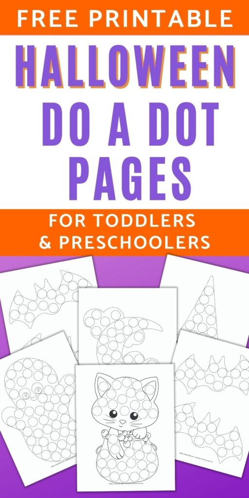 """text """"free printable Halloween do a dot pages for toddlers and preschoolers"""" Below the text is a preview of 6 black and white dot marker printables for toddlers and preschoolers to color in. The font and center image is a cat in a cauldron. Other pages are partially hidden and include bats, a ghost, a moon, and a witch hat."""