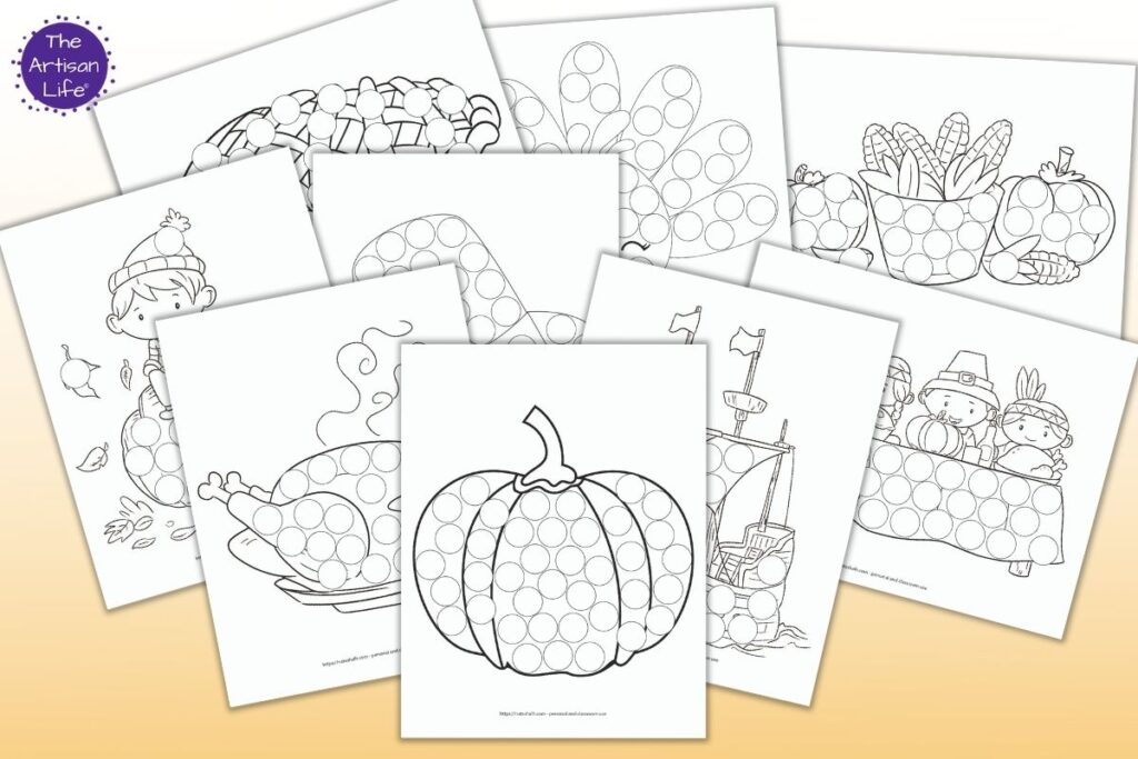 A preview of 9 printable do a dot pages for Thanksgiving. Pages include: A pumpkin Thanksgiving roasted turkey A pie The Mayflower A boy sitting on a pumpkin Pumpkins with a bowl of corn A pilgrim hat A turkey The First Thanksgiving