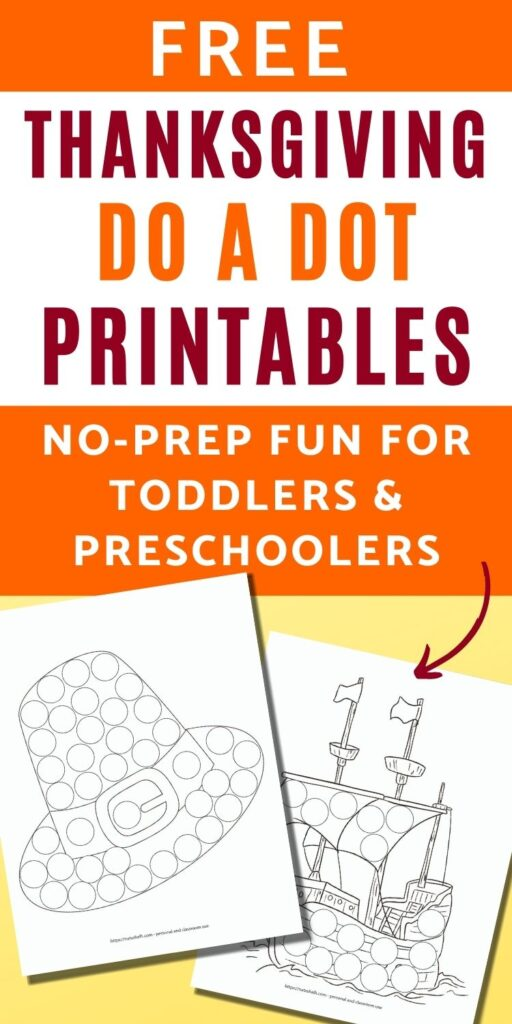 """text """"free Thanksgiving do a dot printables no-prep fun for toddlers"""" Below is a picture of a Pilgrim hat do a dot worksheet for children and the Mayflower as a do a dot marker coloring page"""