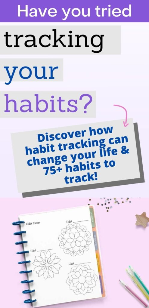 """text """"have you tried tracking your habits? Discover how habit tracking can change your life & 75+ habits to track!"""" Below is an image of a planner open to a page with three circular floral habit trackers."""