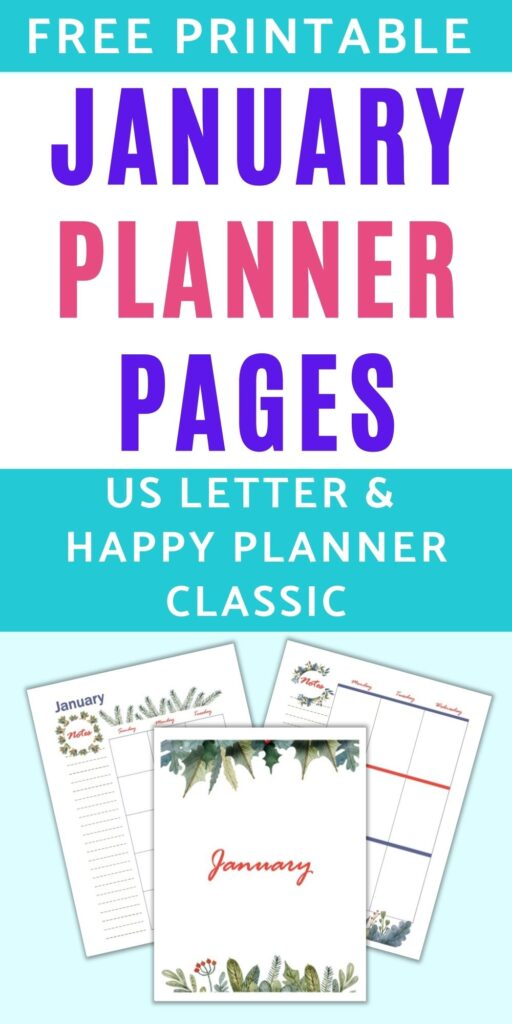 """text """"free printable January planner pages for Happy Planner Classic and US Letter"""" above a flat lay of three printable January planner pages with watercolor greenery illustrations"""