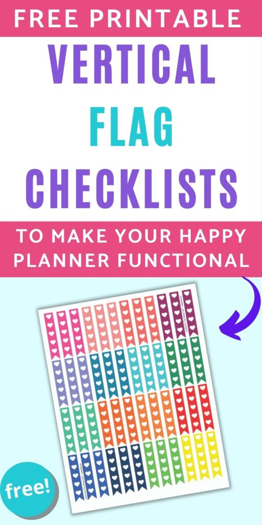 """Text overlay """"free printable vertical flag checklists to make your happy planner functional"""" above a preview of a sheet of printable rainbow colored vertical flag checklists with 5 hearts each to use as check boxes."""